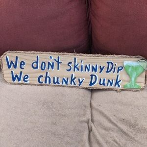 """Skinny Dip/ Chunky Dunk"" Wood Sign"